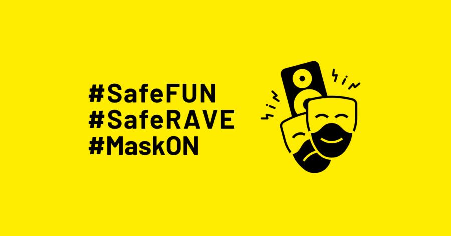 #SafeFUN #SafeRAVE #MaskON