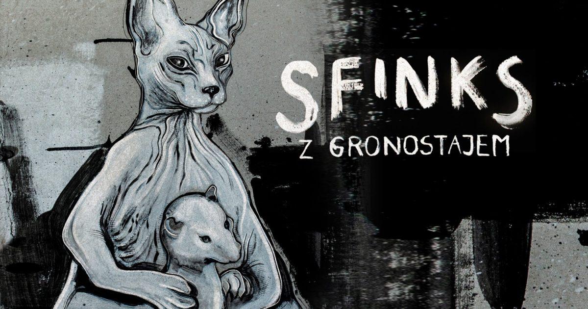 Sfinks z Gronostajem – a może chodźmy do Sfina?