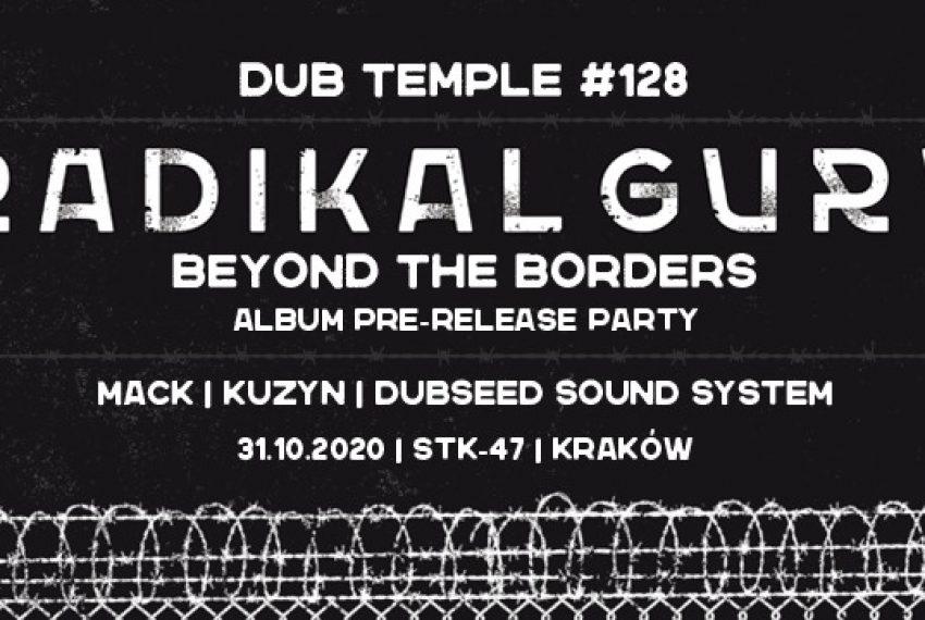 Dub Temple # 128 – Radikal Guru – New Album pre-release session! Mack, Kuzyn, DubseedSS