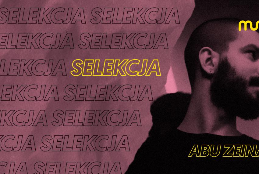 Selekcja: Abu Zeinah. Maestro hipnotycznego techno z samego serca Berlina