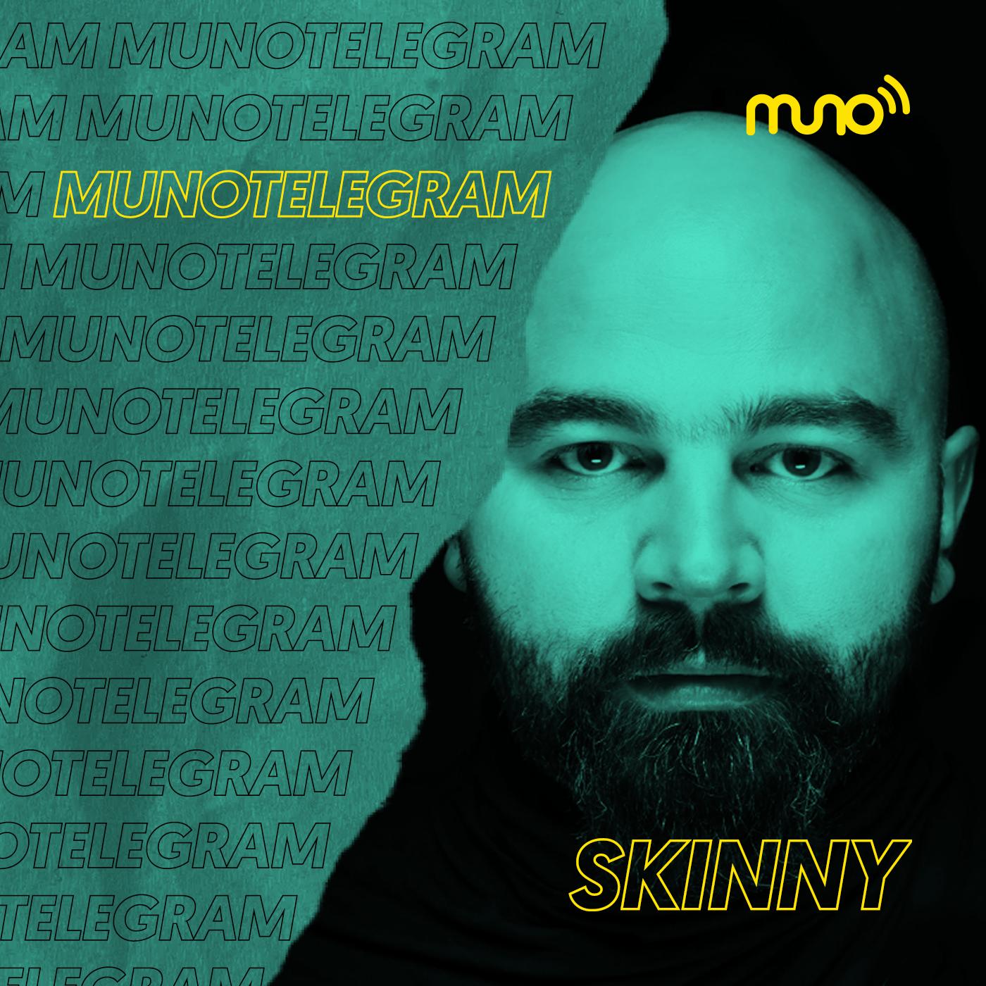 Skinny - MunoTelegram