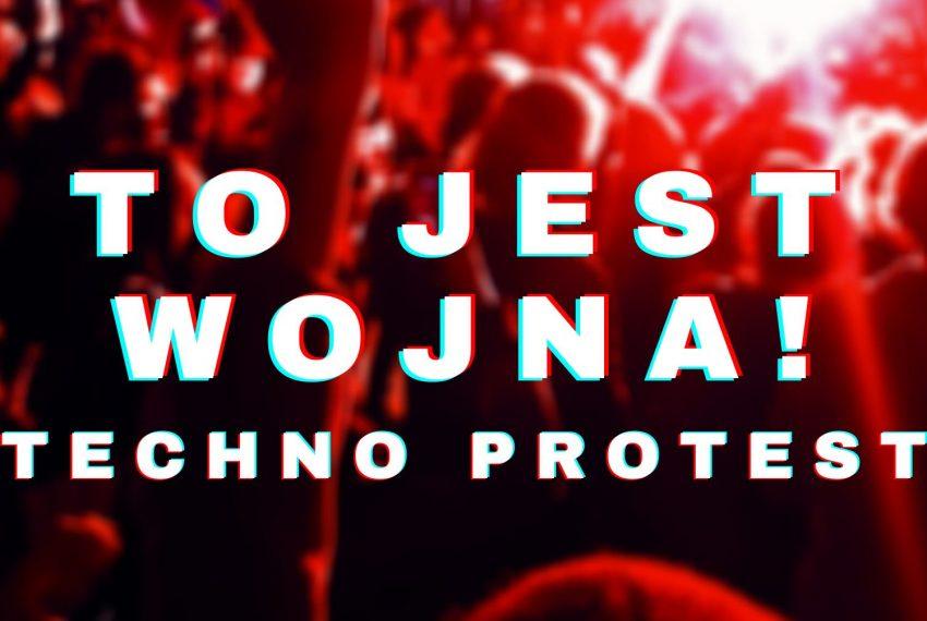 To jest wojna! x techno protest Kraków