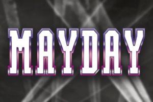 Mayday w tym roku zawita do naszych mieszkań