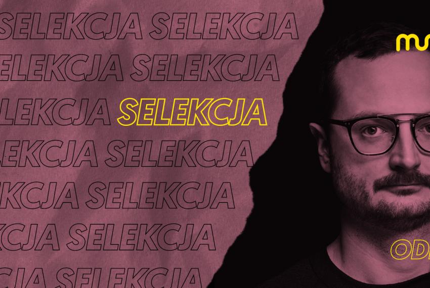 Selekcja: Odra dla Muno.pl. Dawid Podsiadło w stylu progressive/melodic techno
