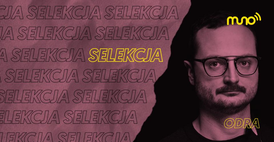 Odra - wywiad z cyklu Selekcja dla Muno..pl