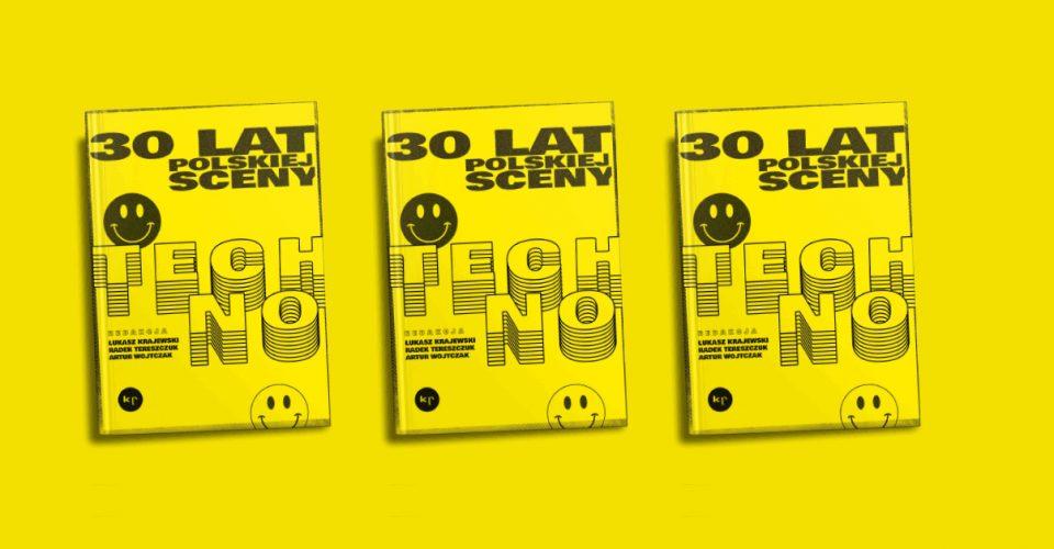 30 lat polskiej sceny techno książka