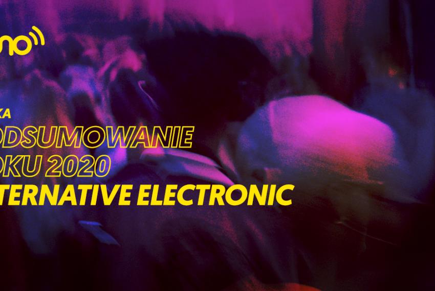 Podsumowanie roku 2020: alternative electronic [Polska]