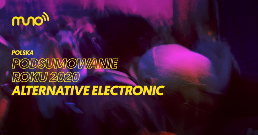 Podsumowanie roku 2020 w muzyce alternative electronic w Polsce