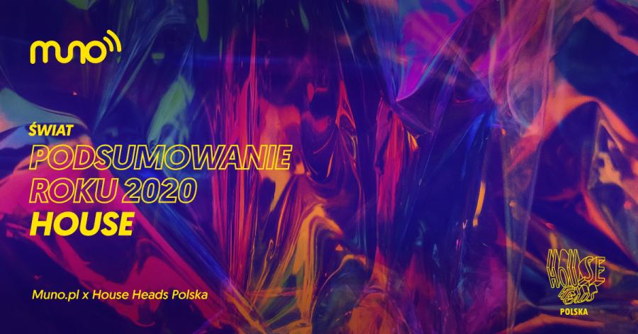 Podsumowanie Roku 2020 w muzyce house na świecie