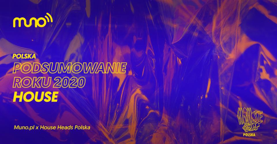 Podsumowanie roku 2020 w muzyce house w Polsce