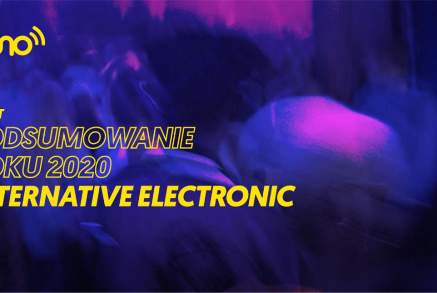 Podsumowanie roku 2020: alternative electronic [świat]