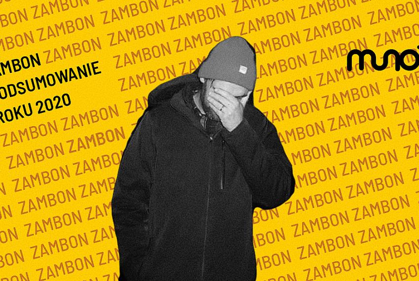 Subiektywne podsumowanie roku 2020: Zambon