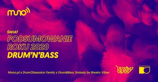 Podsumowanie roku 2020: Drum&Bass [świat]. Muno x DrumObsession x Breaky Vibes