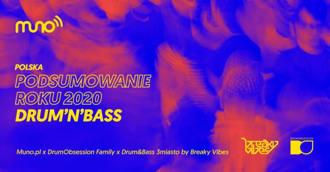 Podsumowanie roku 2020: Drum&Bass [Polska]. Muno x DrumObsession x Breaky Vibes