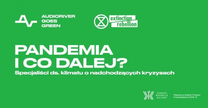 Audioriver Goes Green – z jakim kryzysem będziemy się zmagać w 2021?