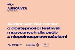 Audioriver bez barier – promocja kultury dla wszystkich