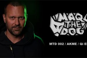 AKME wydał EPkę dla labelu Maq The Dog