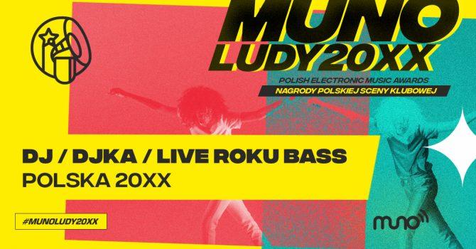 Munoludy 20XX – DJ/DJka/Live Roku Bass Polska 20XX – oto nominacje!