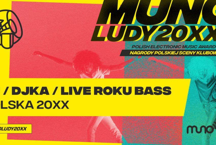 Munoludy 20XX – DJ/DJka/LIVE Roku Bass Polska 20XX. Sprawdź wyniki