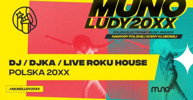 Munoludy 20XX – DJ/DJka/Live Roku House Polska 20XX – oto nominacje!