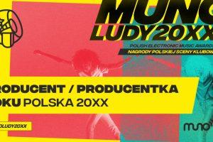 Munoludy 20XX – Producent/Producentka Roku Polska 20XX. Sprawdź wyniki
