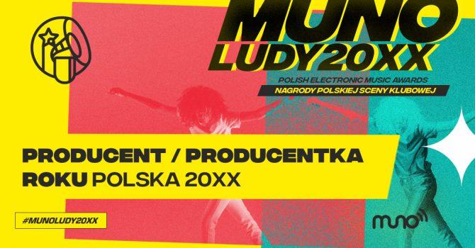 Munoludy 20XX –  Producent/Producentka Roku Polska 20XX – oto nominacje!