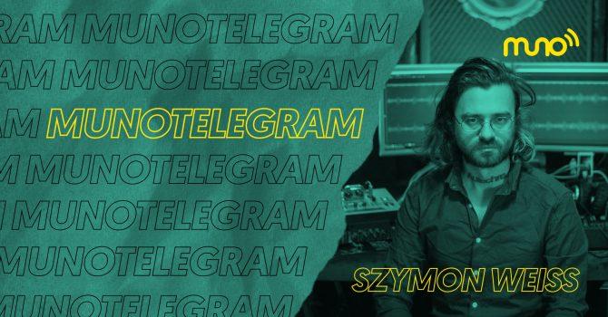 """Muno TeleGram: Szymon Weiss: """"Stać po stronie umysłu, nie wyrobnictwa i sztampy"""""""