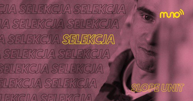 """Selekcja: Slope Unit dla Muno.pl: """"Staram się wspierać opcje winylowe"""""""