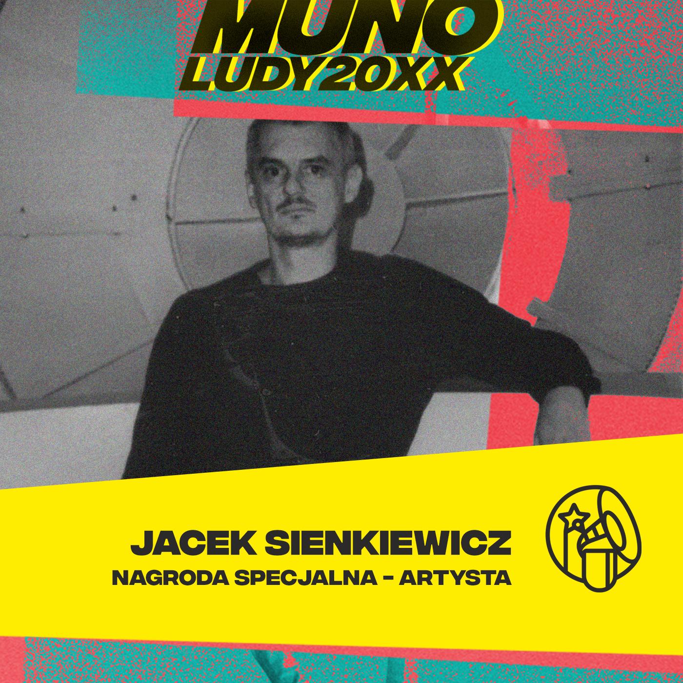 Nagroda Specjalna Munoludy 20XX - Artysta: Jacek Sienkiewicz