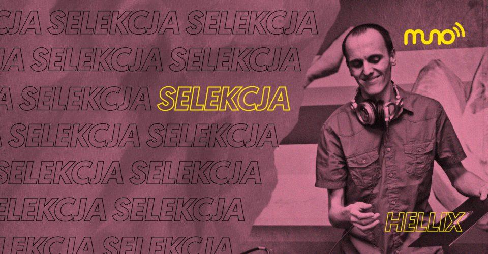 Hellix, Selekcja