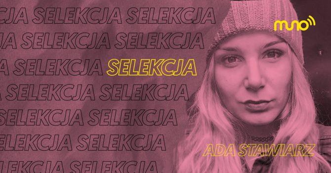"""Selekcja: Ada Stawiarz dla Muno.pl: """"Idealny numer sprawdzi się w każdych warunkach"""""""