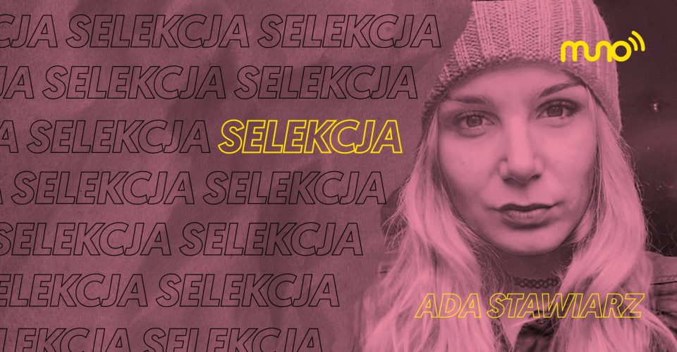Ada Stawiarz: Selekcja dla Muno.pl