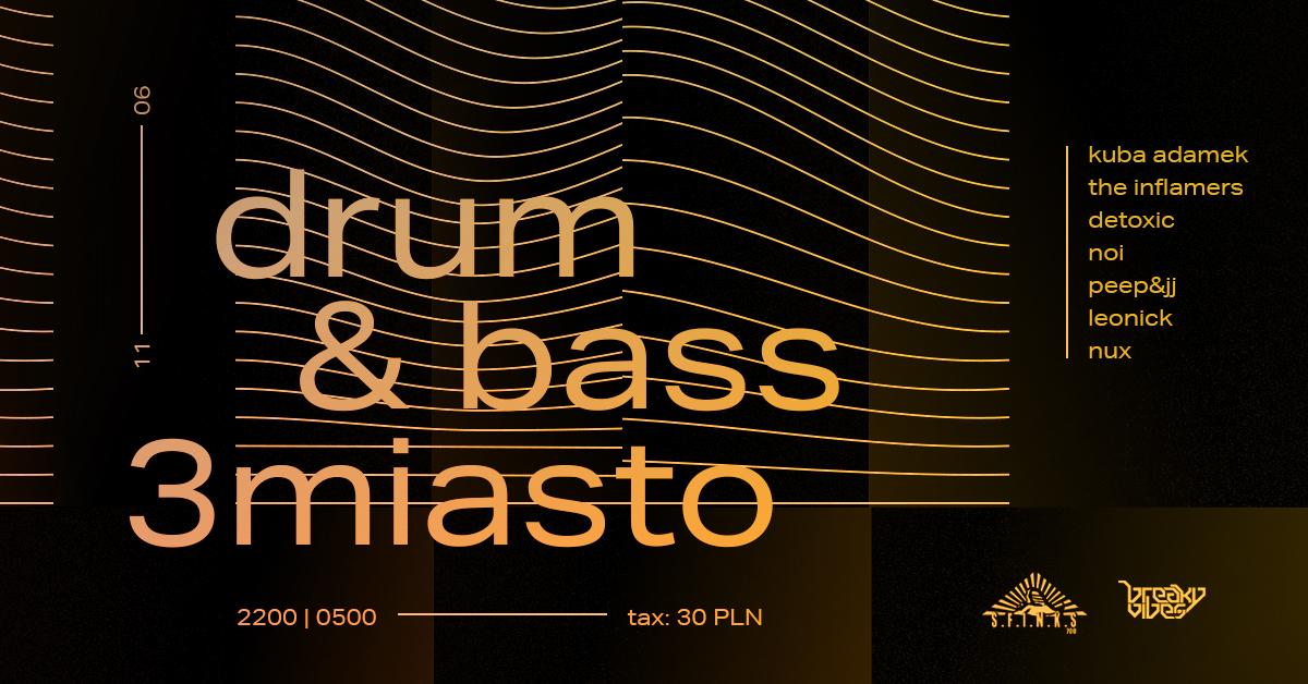 dnb 3miasto drum&bass bass breaky vibes