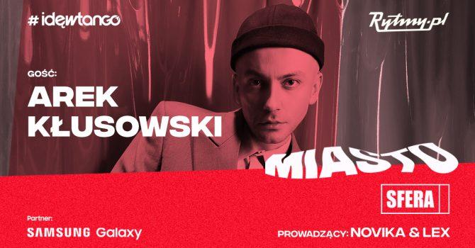 Arek Kłusowski: Polska muzyka przechodzi renesans | MIASTOSFERA 003
