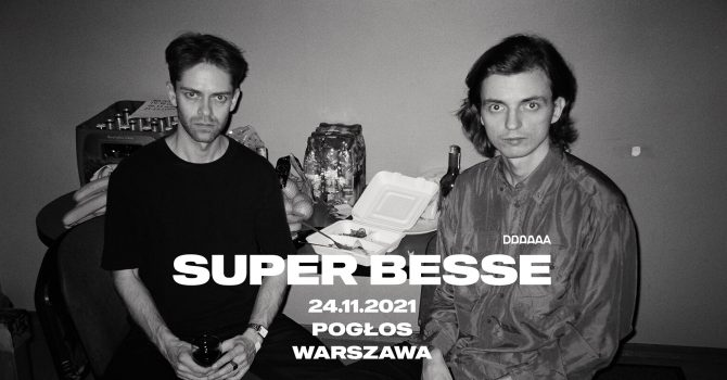 SUPER BESSE (BLR) | 24.11.21 | Pogłos, Warszawa