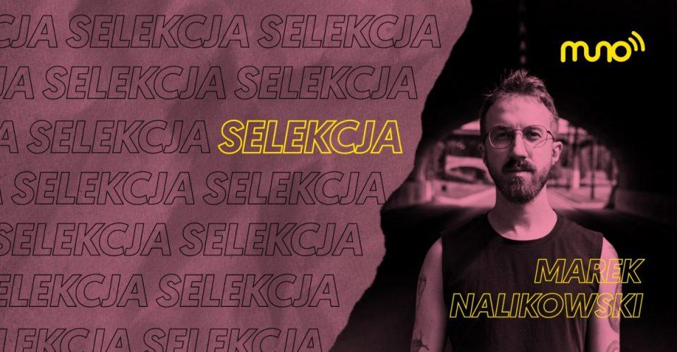 Marek Nalikowski, Selekcja