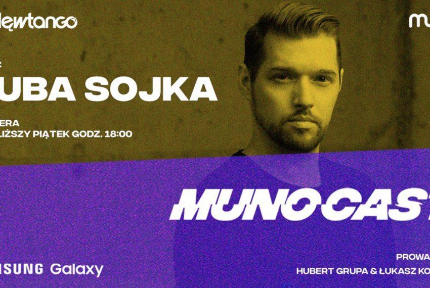 Munocast 007: Hubert Grupa & Łukasz Kowalka zapraszają: Kuba Sojka