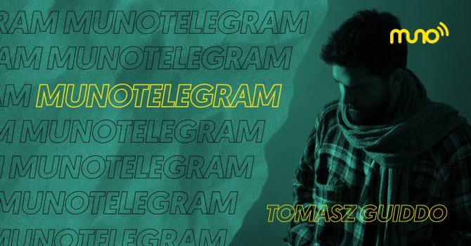 MUNO TeleGram: Tomasz Guiddo