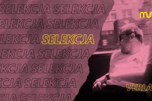 Selekcja. Verlake – soundtrack outsiderskiego clubbingu