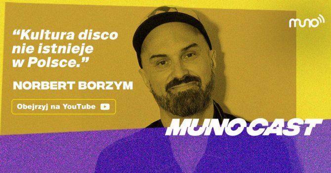 """Munocast 010: """"W Polsce kultura disco nie istnieje"""" – Norbert Borzym"""