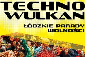 """""""Rejwach"""" – fragment książki """"Technowulkan. Łódzkie Parady Wolności"""" Bartłomieja Kluski"""